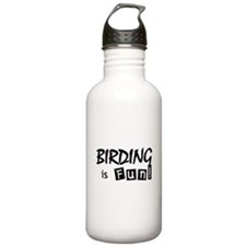 Birding is Fun - black text Stainless Water Bottle