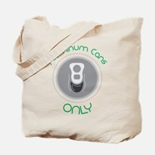 Aluminum Cans Only Tote Bag