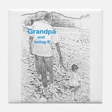 Grandpa and loving it Tile Coaster