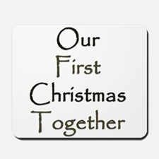 Our First Christmas Together Mousepad