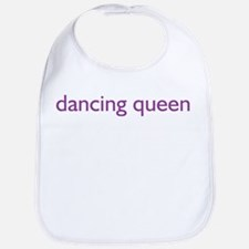 dancing queen. Bib