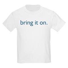 bring it on. Kids T-Shirt