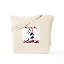 Hide Your Daughters Tote Bag