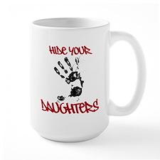 Hide Your Daughters Mug