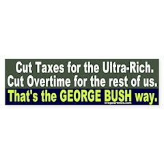 Bush on Taxes & Overtime Bumper Bumper Sticker
