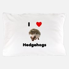 I Love Hedgehogs Pillow Case