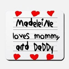 Madeleine Loves Mommy and Daddy Mousepad