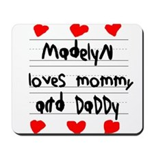 Madelyn Loves Mommy and Daddy Mousepad