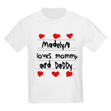 Madelyn Loves Mommy and Daddy T-Shirt