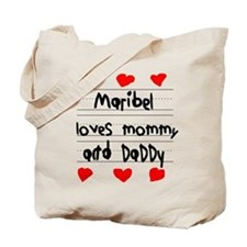 Maribel Loves Mommy and Daddy Tote Bag