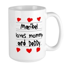 Maribel Loves Mommy and Daddy Mug