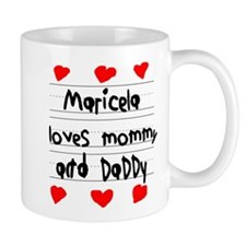 Maricela Loves Mommy and Daddy Mug
