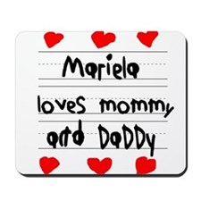 Mariela Loves Mommy and Daddy Mousepad