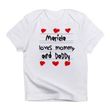 Mariela Loves Mommy and Daddy Infant T-Shirt