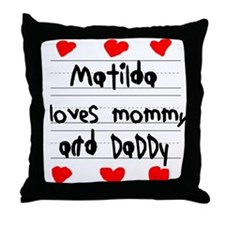 Matilda Loves Mommy and Daddy Throw Pillow