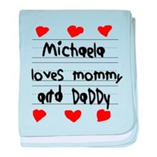 Michaela Loves Mommy and Daddy baby blanket