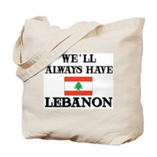 We Will Always Have Lebanon Tote Bag