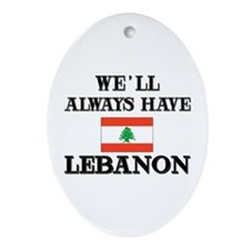 We Will Always Have Lebanon Oval Ornament