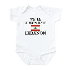 We Will Always Have Lebanon Infant Bodysuit