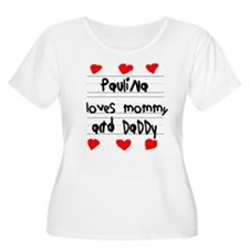 Paulina Loves Mommy and Daddy T-Shirt