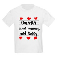Quentin Loves Mommy and Daddy T-Shirt