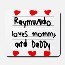 Raymundo Loves Mommy and Daddy Mousepad