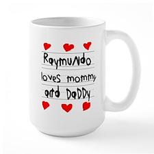Raymundo Loves Mommy and Daddy Mug