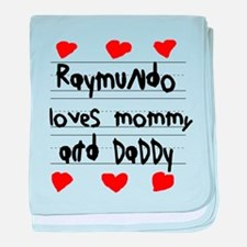 Raymundo Loves Mommy and Daddy baby blanket