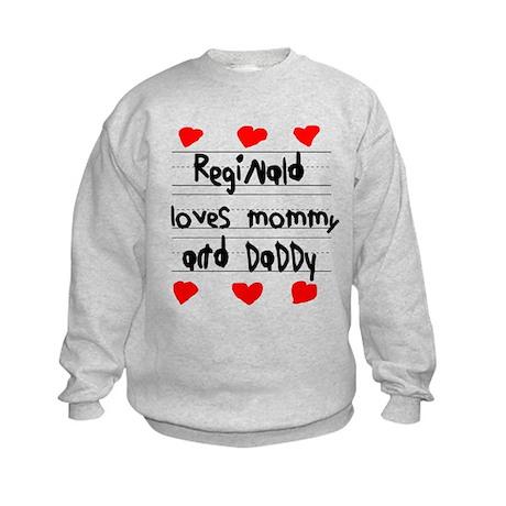 Reginald Loves Mommy and Daddy Kids Sweatshirt