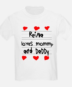 Reina Loves Mommy and Daddy T-Shirt
