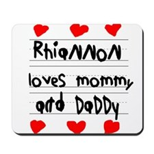 Rhiannon Loves Mommy and Daddy Mousepad