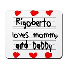 Rigoberto Loves Mommy and Daddy Mousepad