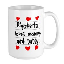 Rigoberto Loves Mommy and Daddy Mug