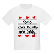 Rocio Loves Mommy and Daddy T-Shirt