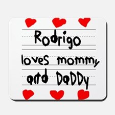 Rodrigo Loves Mommy and Daddy Mousepad