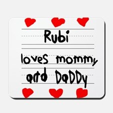 Rubi Loves Mommy and Daddy Mousepad