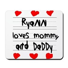 Ryann Loves Mommy and Daddy Mousepad