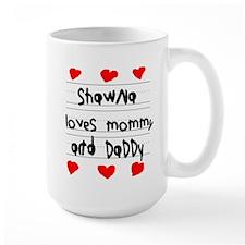 Shawna Loves Mommy and Daddy Mug