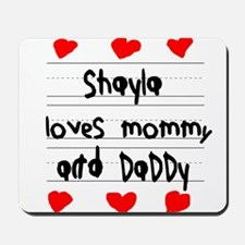 Shayla Loves Mommy and Daddy Mousepad