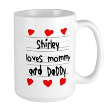 Shirley Loves Mommy and Daddy Mug