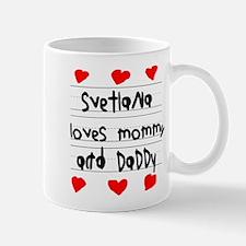 Svetlana Loves Mommy and Daddy Mug