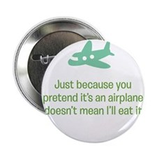 """Just because you pretend it's an airplane... 2.25"""""""