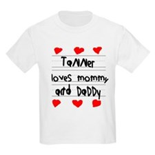 Tanner Loves Mommy and Daddy T-Shirt
