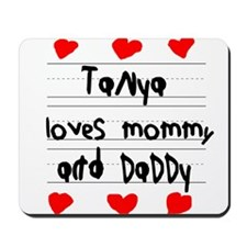 Tanya Loves Mommy and Daddy Mousepad