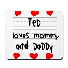 Ted Loves Mommy and Daddy Mousepad