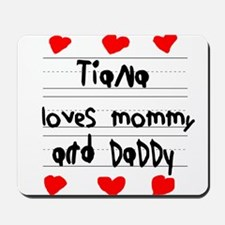 Tiana Loves Mommy and Daddy Mousepad