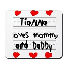 Tianna Loves Mommy and Daddy Mousepad