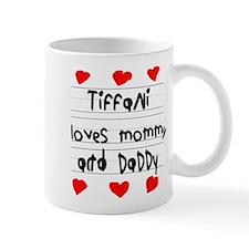 Tiffani Loves Mommy and Daddy Mug