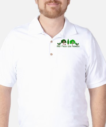More Trees Less Assholes Golf Shirt