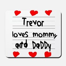 Trevor Loves Mommy and Daddy Mousepad